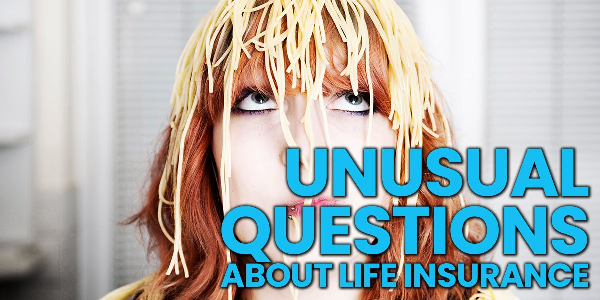 Life-Unusual-Questions-About-Life-Insurance_